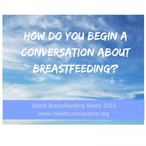 How do you begin a conversation about breastfeeding - 8 1 2016