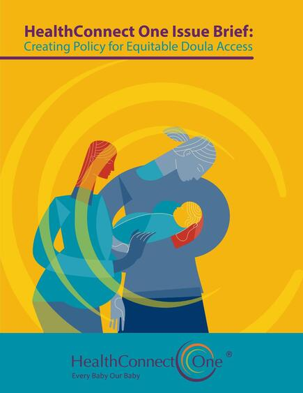 New: HC One Issue Brief: Creating Policy for Equitable Doula Access