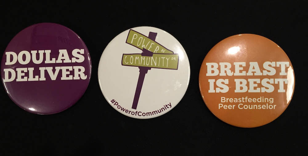 Advocacy Buttons: Doulas Deliver, Power of Community and Breast is Best