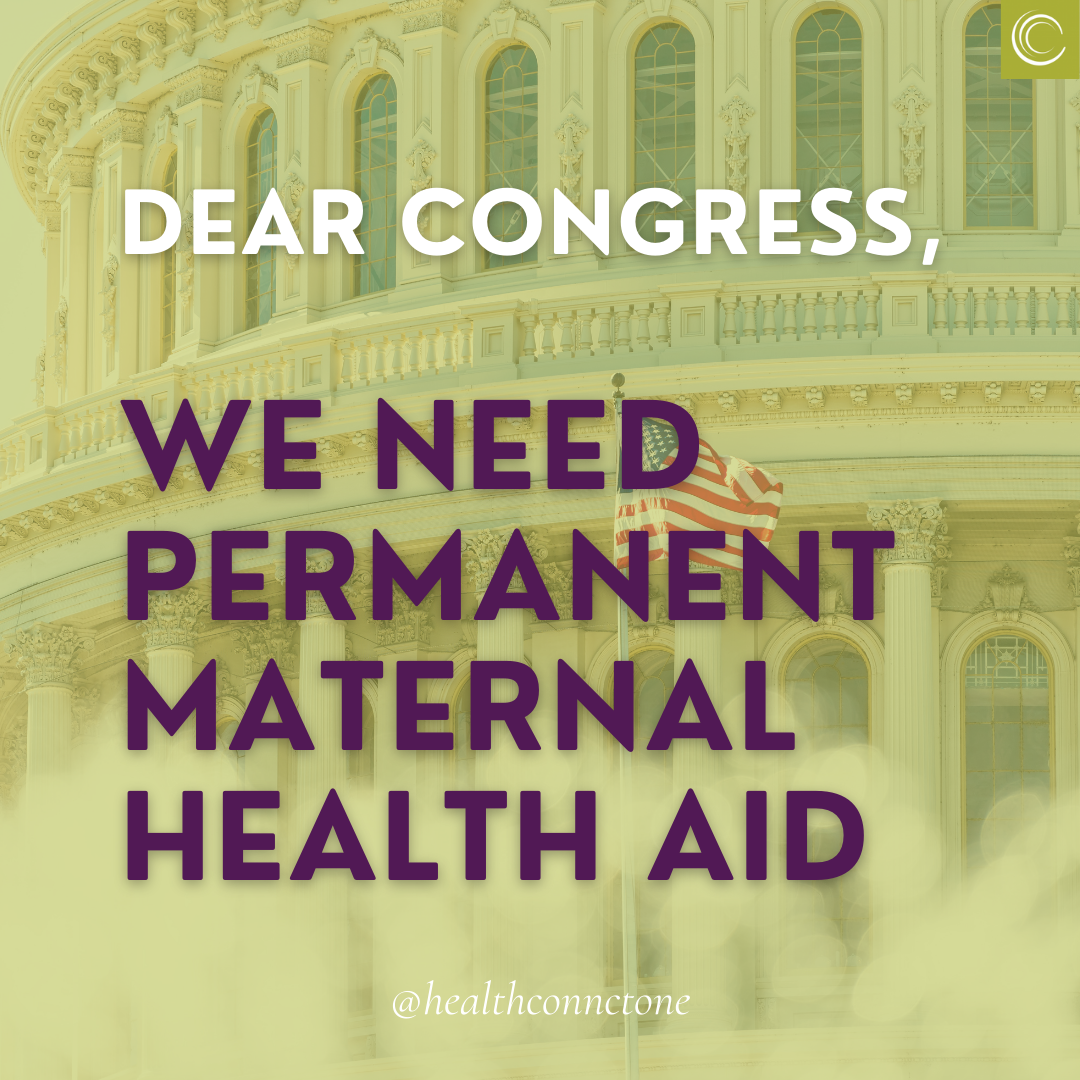 """Background contains a side image of the U.S. Capitol, with a Green Overlay with Text saying: """"Dear Congress, we need permanent maternal health aid"""""""